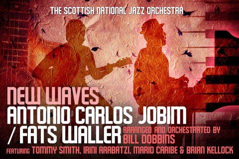 "The Scottish National Jazz Orchestra, Perth, Glasgow, Edinburgh: Antonio Carlos Jobim & Thomas ""Fats"" Waller: New Waves"